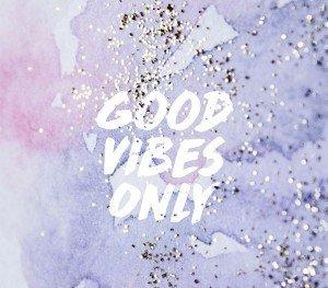 Good vibes, 4 good
