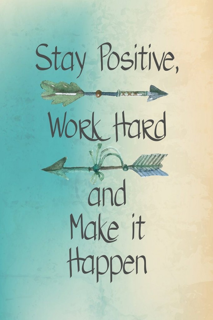stay-positive-work-hard