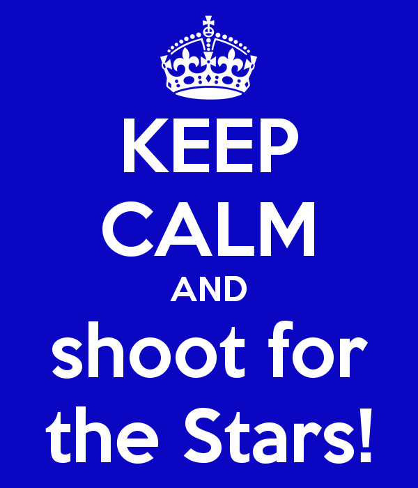 keep-calm-and-shoot-for-the-stars-5